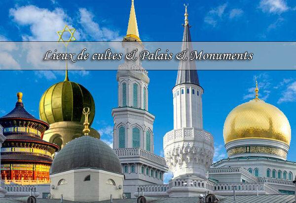 Lieux de cultes & Palais & Monuments